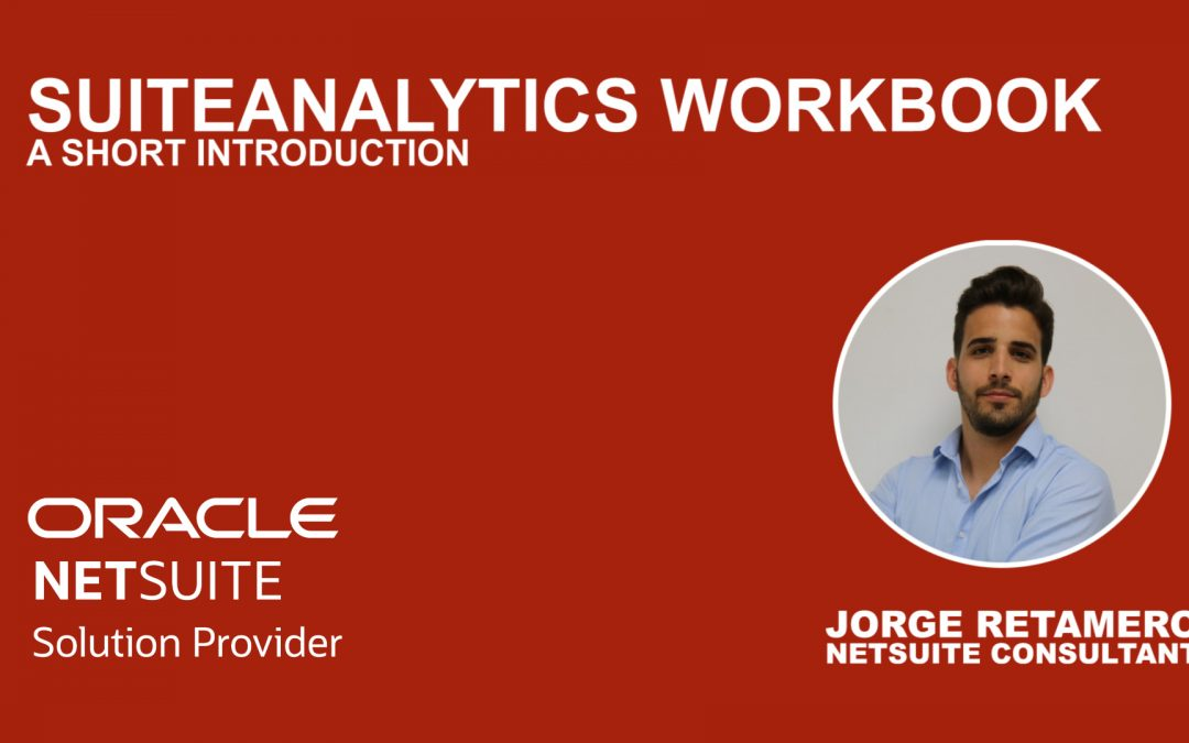 A short introduction to SuiteAnalytics Workbook