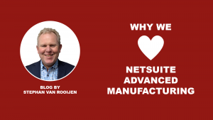love netsuite advanced manufacturing